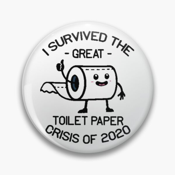 I survived toilet paper crisis , The Great Toilet Paper Mug, greattoilet paper shirt, greattoilet paper gift Pin