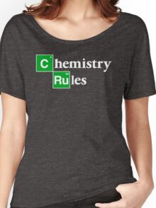 [C]hemistry [Ru]les Women's Relaxed Fit T-Shirt
