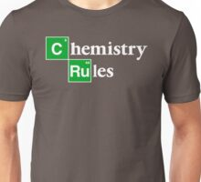 [C]hemistry [Ru]les Unisex T-Shirt