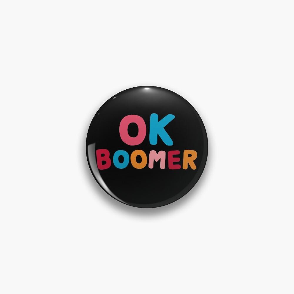 Ok boomer Pin