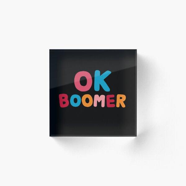 Ok boomer Acrylic Block