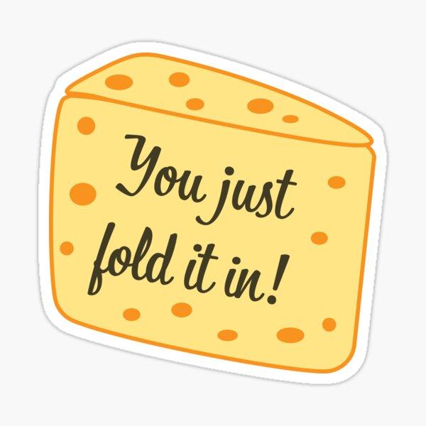 Vous venez de le plier - Schitts Creek - Pliez dans le fromage - Moria Rose - Schitts Creek Quote Sticker