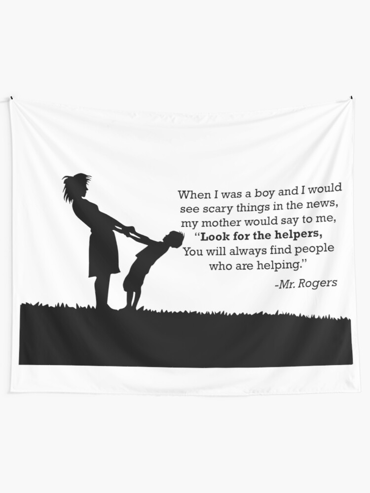 Look For Helpers Quote By Mr Rogers Tapestry By Bododobird Redbubble