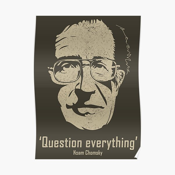 Noam Chomsky Question Everything (distressed) Poster