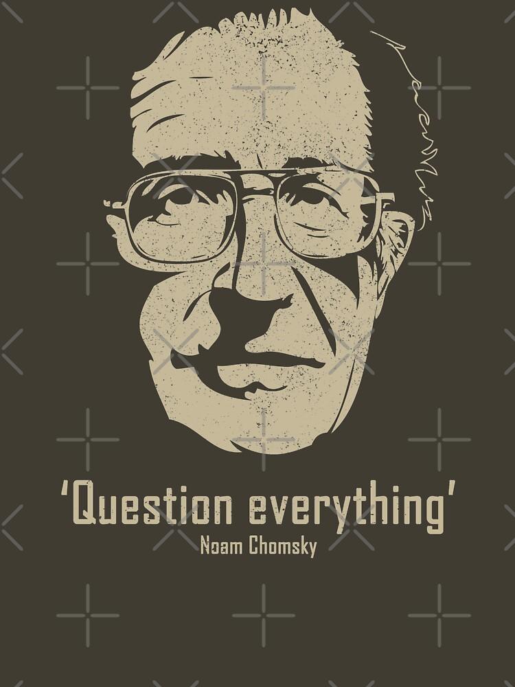 Noam Chomsky Question Everything (distressed) by siggyspatsky
