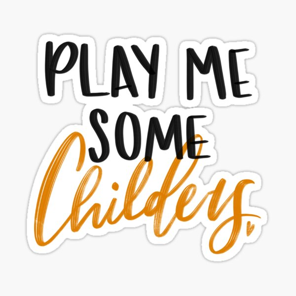 Play Me Some Childers Sticker