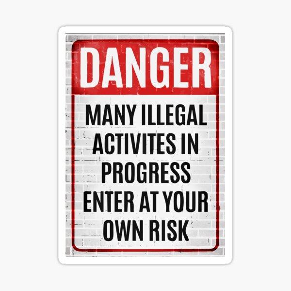 Danger enter at your own risk Sticker