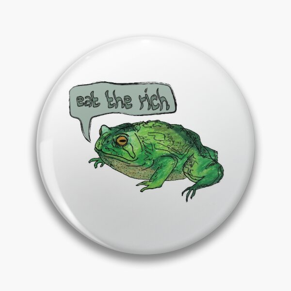 Eat the Rich Toad Pin