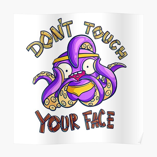 Don't Touch Your Face Octopus Poster