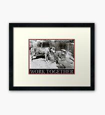 WORK TOGETHER Framed Print