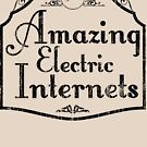 The Amazing Electric Internets by Rossman72