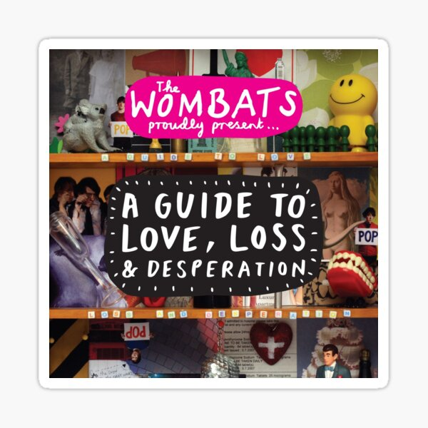 A Guide to Love, Loss and Desperation Sticker
