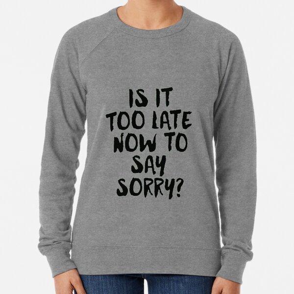 Sorry Lightweight Sweatshirt