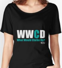 The 100 - What Would Clarke Do? Women's Relaxed Fit T-Shirt