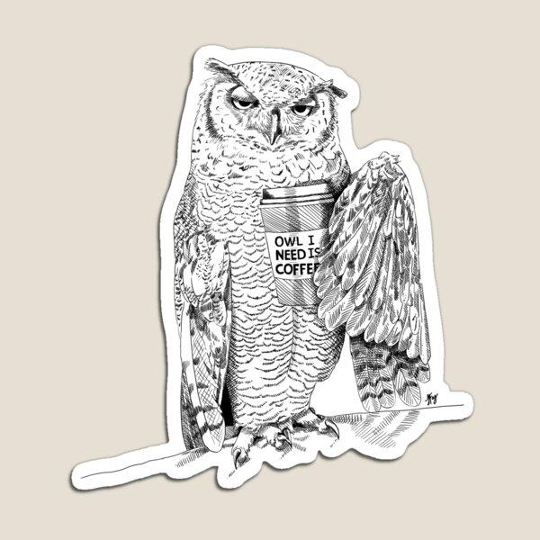 Owl I need is Coffee Magnet