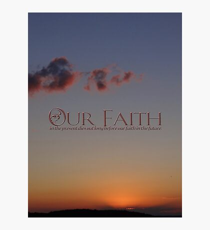 faith in future by Ruth Benedict Photographic Print