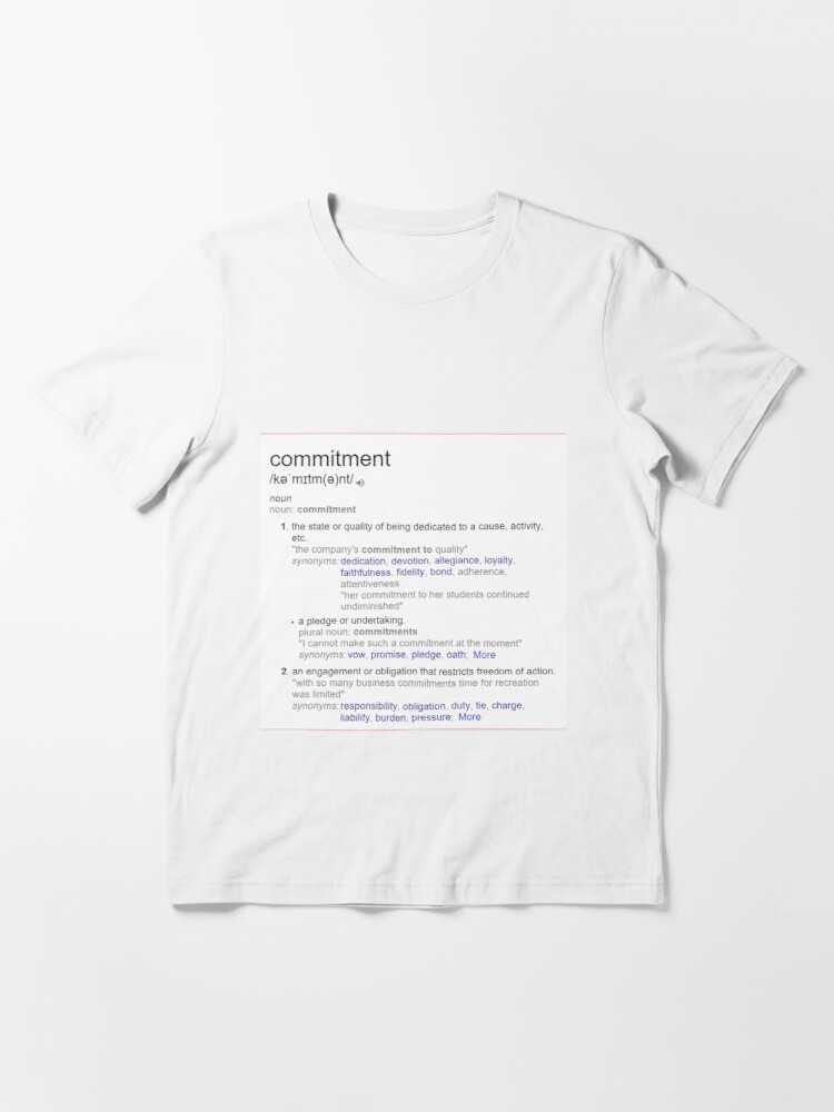 Alternate view of What is meaning of commitment ? Essential T-Shirt