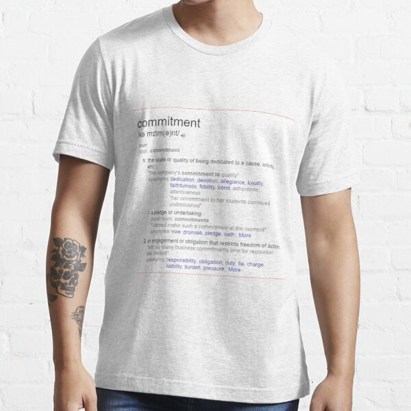 What is meaning of commitment ? Essential T-Shirt