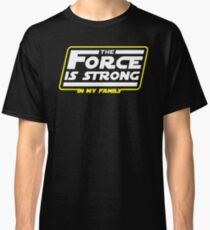 Strong In My Family Classic T-Shirt