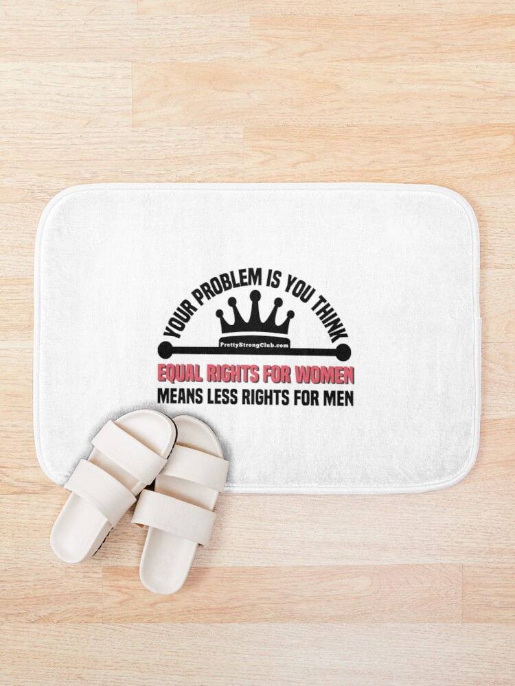 Alternate view of Your Problem Is You Think Bath Mat