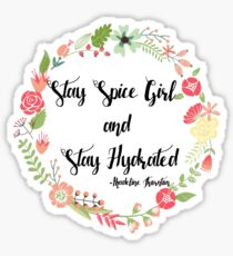 Stay Spice Girl and Stay Hydrated Sticker