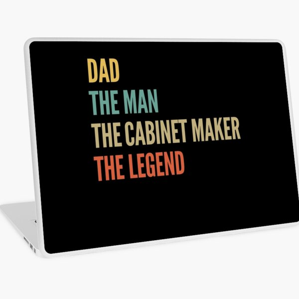 The Dad The Man The Cabinet Maker The Legend Laptop Skin