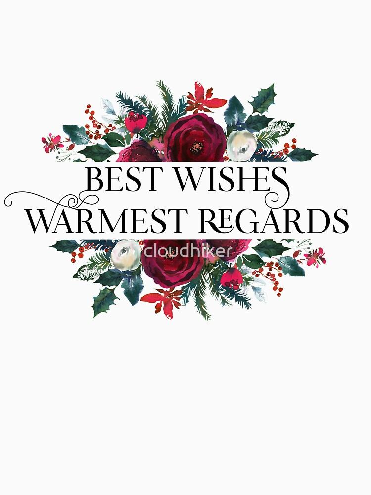 Best Wishes, Warmest Regards by cloudhiker