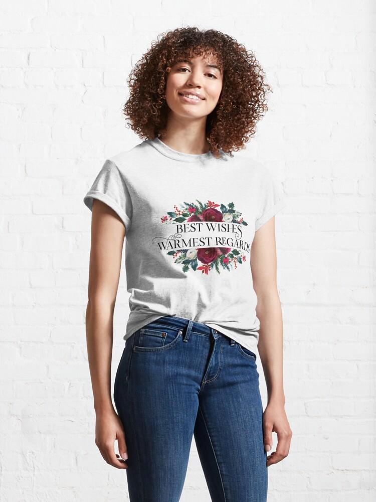 Alternate view of Best Wishes, Warmest Regards Classic T-Shirt