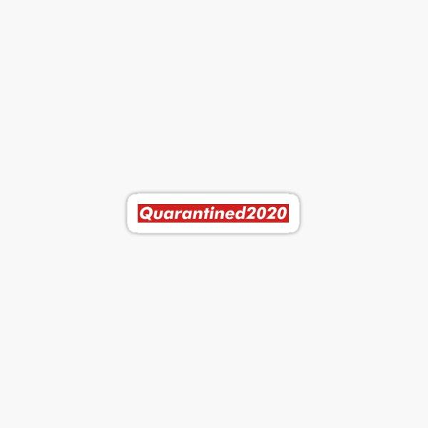 Quarantined2020 Sticker