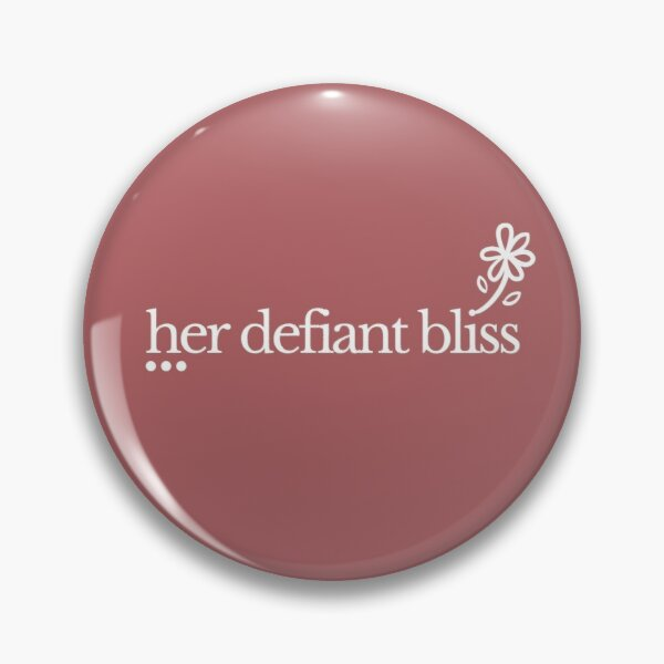 her defiant bliss Pin