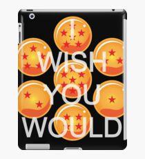 I wish you would. Ver. 2 iPad Case/Skin