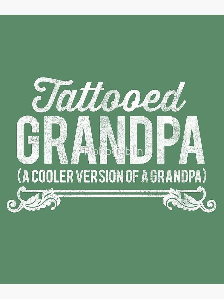 Tattooed Grandpa by Robbgoblin