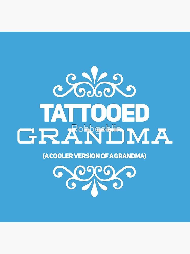 Tattooed Grandma by Robbgoblin
