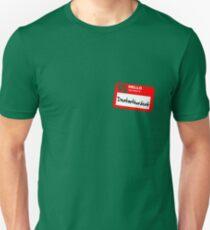 My Name Is Dentarthurdent Unisex T-Shirt