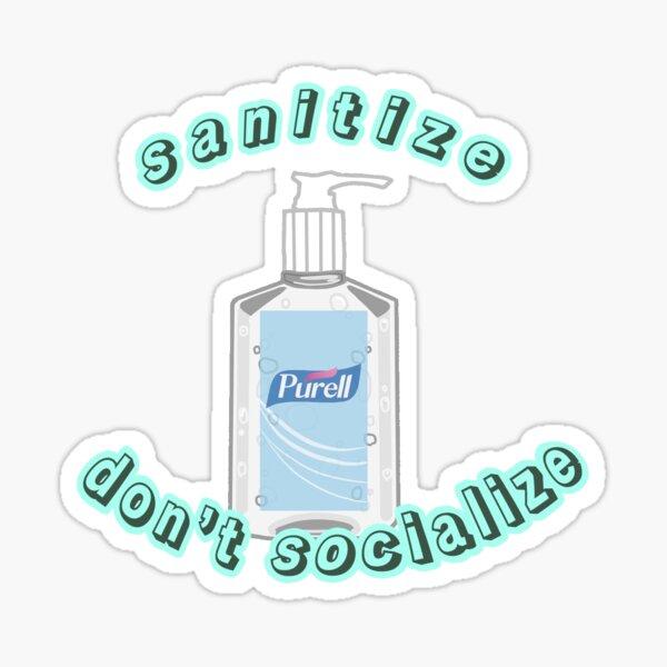 sanitize don't socialize Sticker