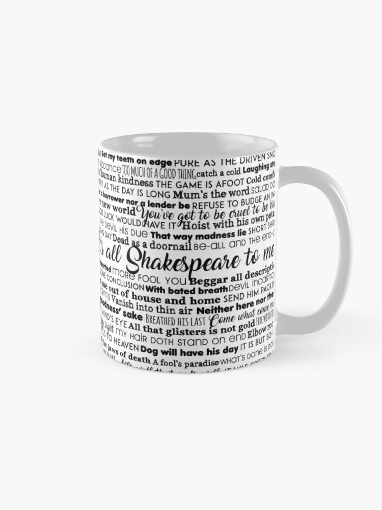 Alternate view of It's all Shakespeare To Me (Dark Version) Mug