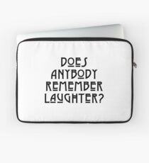 DOES ANYBODY REMEMBER LAUGHTER? solid black Laptop Sleeve