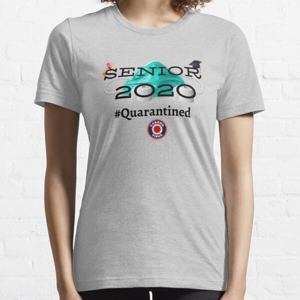 Senior 2020 Quarantined Graduation Essential T-Shirt