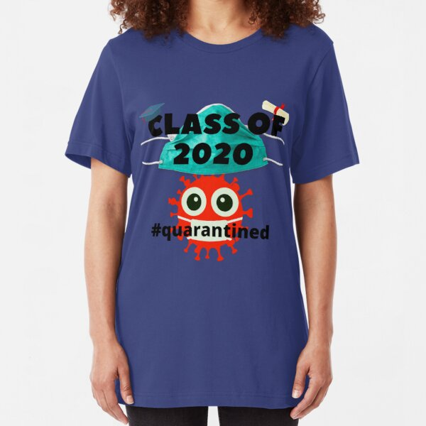 Class Of 2020 Coronavirus Quarantined Slim Fit T-Shirt