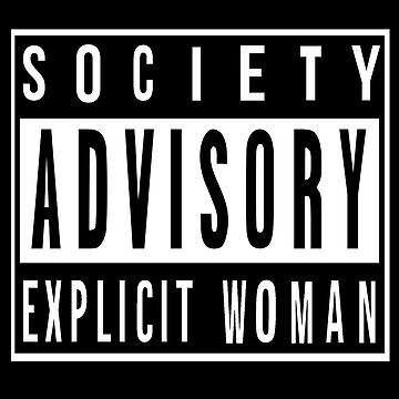 Society Advisory Explicit Woman by Speaklwd