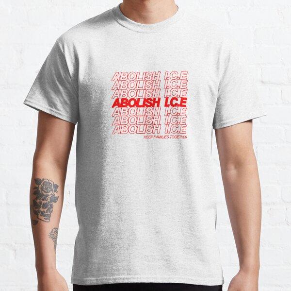 abolish I.C.E Classic T-Shirt