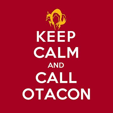 Keep Calm and Call Otacon by Koukiburra