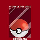 In Case of Tall Grass, Break Glass by Koukiburra