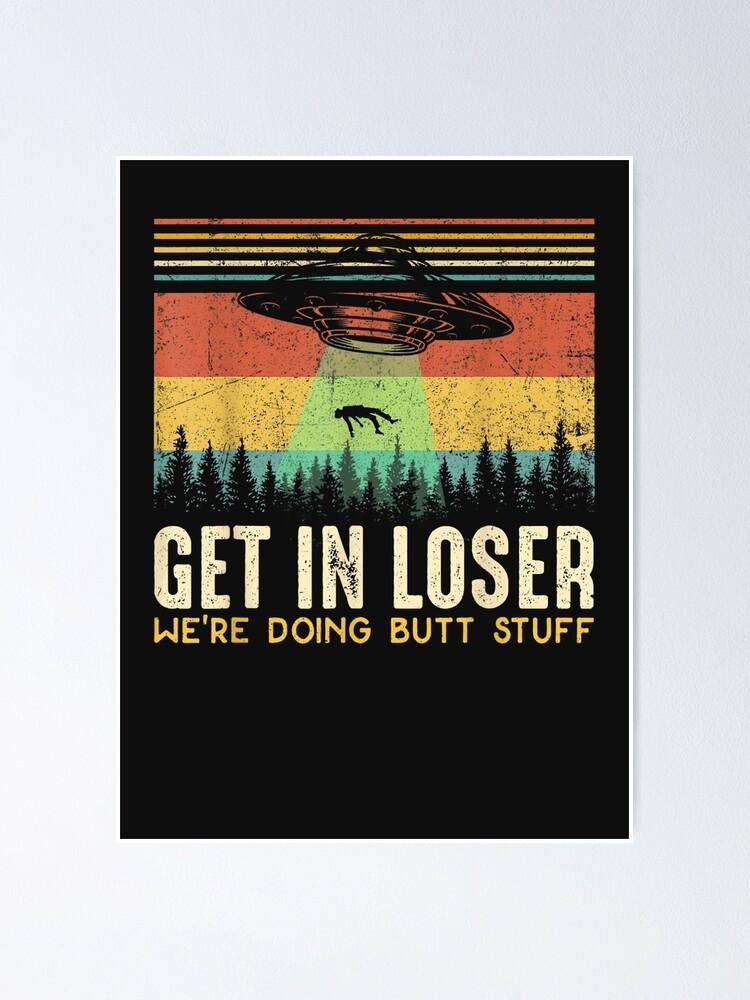 Get in loser Funny UFO ship extraterrestrial abduction joke Aliens coffee mug