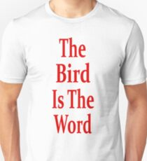 The Bird Is The Word - Family Guy - (Designs4You) Unisex T-Shirt