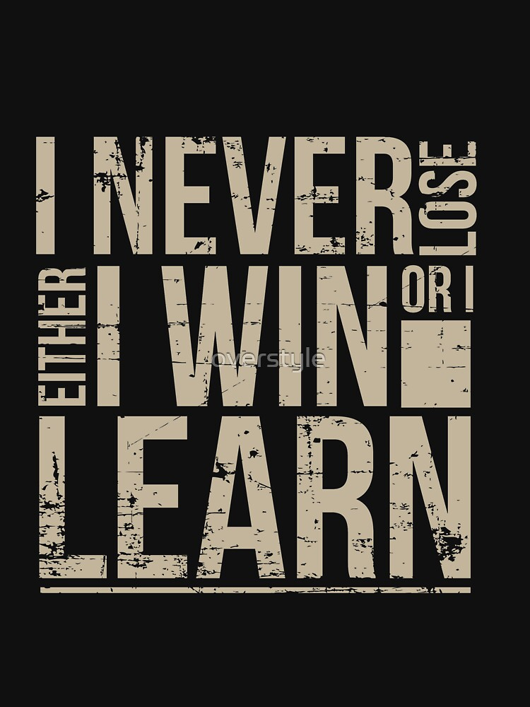 Entrepreneur - I Never Lose Either I Win Or I Learn.png by overstyle
