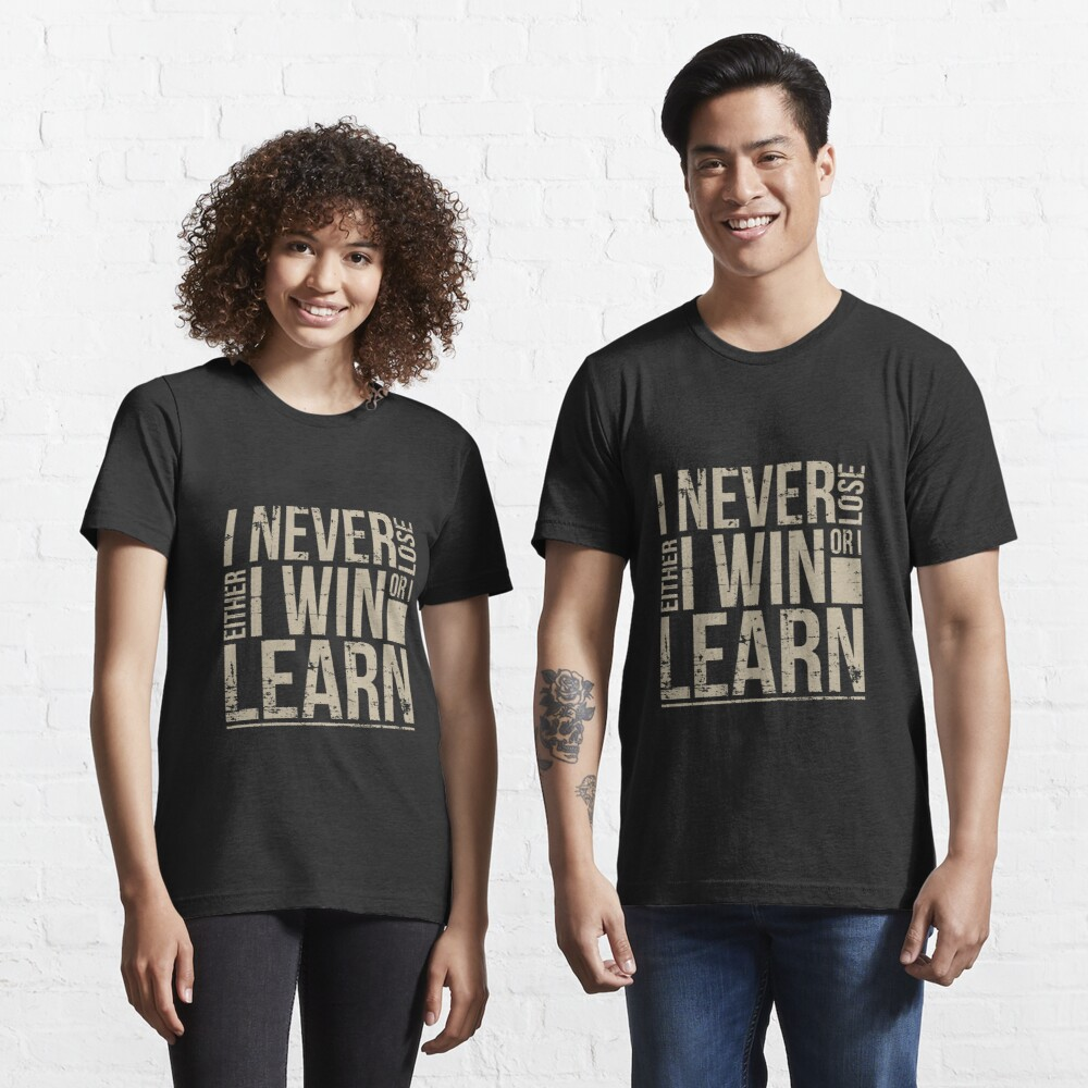 Entrepreneur - I Never Lose Either I Win Or I Learn.png Essential T-Shirt