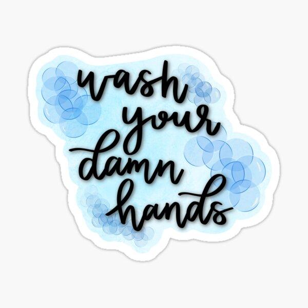 wash your damn hands Sticker