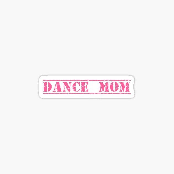 Dance Mom - Pink (Grunge Stamp) Sticker