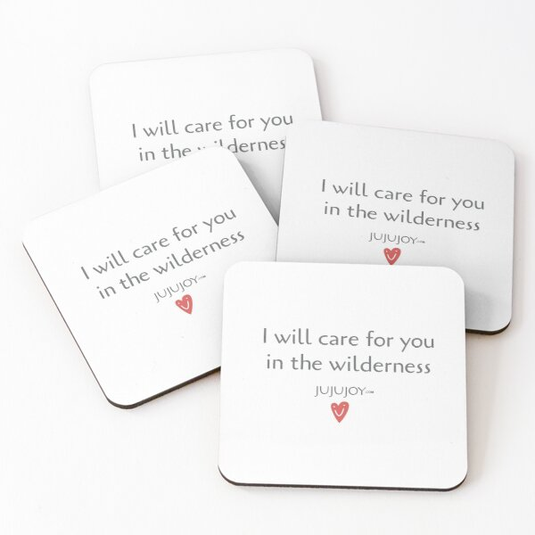 I will care for you in the wilderness Coasters (Set of 4)